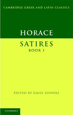 Horace: Satires Book I: Book 1 - Horace, and Gowers, Emily (Editor)