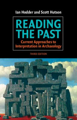 Reading the Past: Current Approaches to Interpretation in Archaeology - Hodder, Ian, and Hutson, Scott, and Ian, Hodder