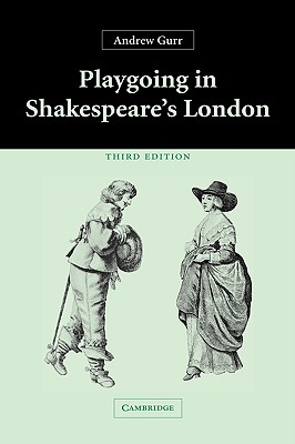 Playgoing in Shakespeare's London - Gurr, Andrew