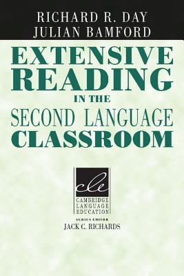 Extensive Reading in the Second Language Classroom - Day, Richard R, and Bamford, Julian, and Richards, Jack C, Professor (Editor)