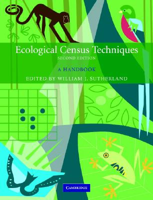 Ecological Census Techniques: A Handbook - Sutherland, William J (Editor)