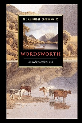 The Cambridge Companion to Wordsworth - Gill, Stephen, Professor (Editor), and Stephen, Gill (Editor)