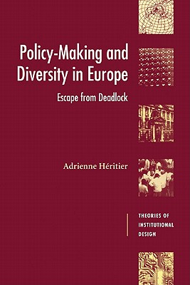 Policy-Making and Diversity in Europe: Escape from Deadlock - Heritier, Adrienne, and Windhoff-Heritier, Adrienne, and Hritier, Adrienne