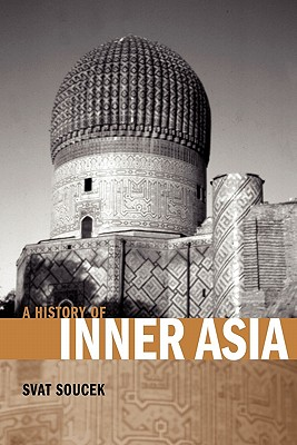 A History of Inner Asia - Soucek, Svat, Professor, and Svat, Soucek