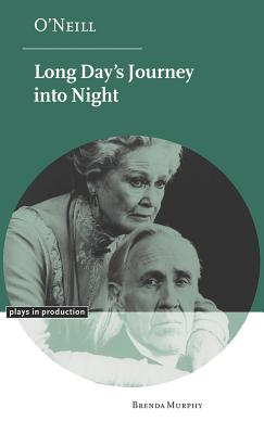 O'Neill: Long Day's Journey Into Night - Murphy, Brenda, and Brenda, Murphy, and Robinson, Michael (Editor)