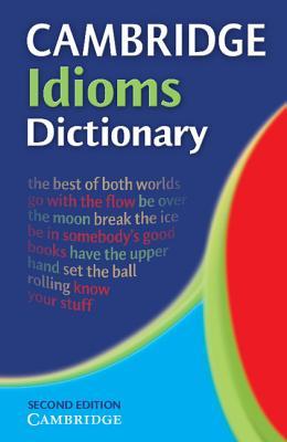 Cambridge Idioms Dictionary - Cambridge University Press (Creator)
