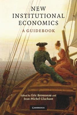 New Institutional Economics: A Guidebook - Brousseau, Eric (Editor), and Glachant, Jean-Michel (Editor)