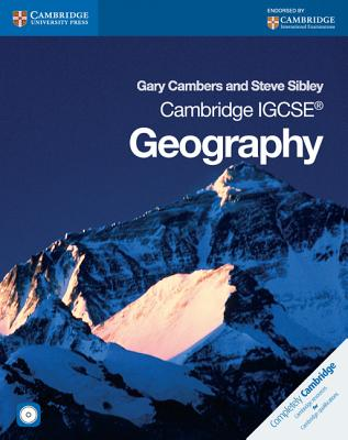 Cambridge IGCSE Geography Coursebook with CD-ROM - Cambers, Gary, and Sibley, Steve