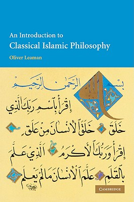An Introduction to Classical Islamic Philosophy - Leaman, Oliver