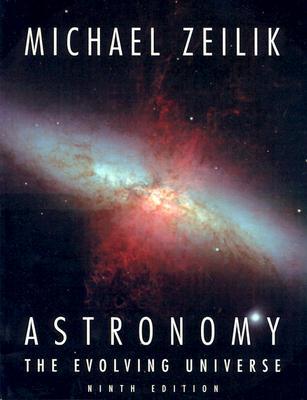 Astronomy: The Evolving Universe - Zeilik, Michael