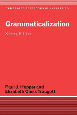Grammaticalization - Hopper, Paul J, Professor, and Traugott, Elizabeth Close, and Traugott, Elizabeth Closs