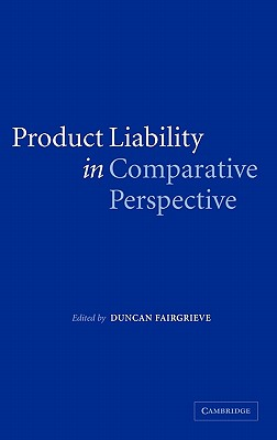 Product Liability in Comparative Perspective - Fairgrieve, Duncan (Editor)