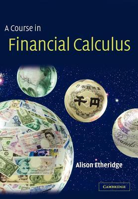 A Course in Financial Calculus - Etheridge, Alison