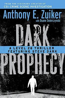 Dark Prophecy - Zuiker, Anthony E, and Swierczynski, Duane