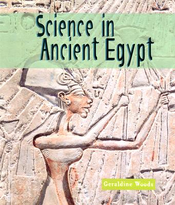 Science in Ancient Egypt - Woods, Geraldine