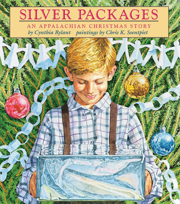 Silver Packages: An Appalachian Christmas Story - Rylant, Cynthia