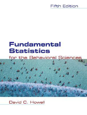 Fundamental Statistics for the Behavioral Sciences - Howell, David C, and Duxbury Resource Center (Creator)