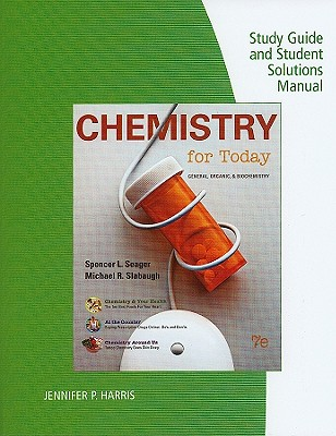 Chemistry for Today: General, Organic, and Biochemistry - Seager, Spencer L, and Slabaugh, Michael R