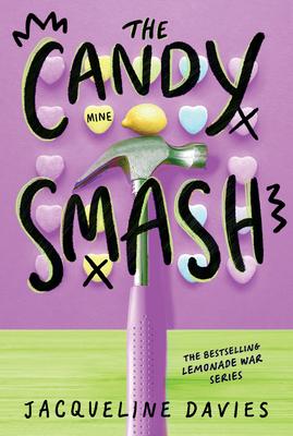 The Candy Smash - Davies, Jacqueline, Ms.