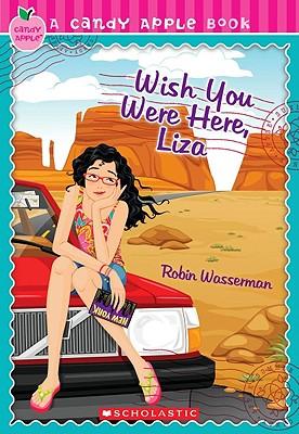 Wish You Were Here, Liza - Wasserman, Robin