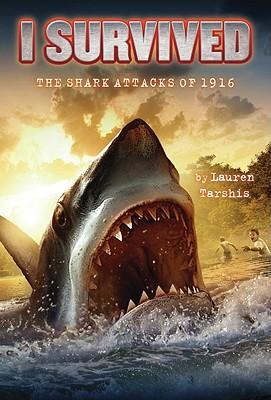I Survived the Shark Attacks of 1916 - Tarshis, Lauren