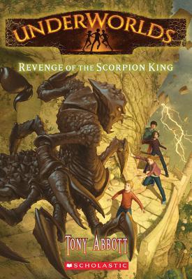 Revenge of the Scorpion King - Abbott, Tony, and Caparo, Antonio Javier (Illustrator)