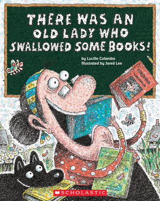 There Was an Old Lady Who Swallowed Some Books! - Colandro, Lucille