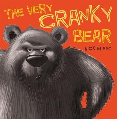 The Very Cranky Bear - Bland, Nick