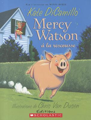 Mercy Watson a la Rescousse - DiCamillo, Kate, and Van Dusen, Chris (Illustrator), and Chichera, Dominique (Translated by)