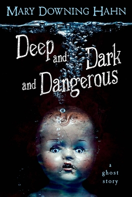 Deep and Dark and Dangerous - Hahn, Mary Downing