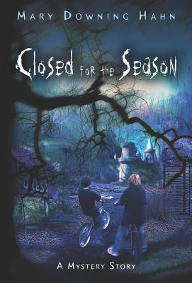 Closed for the Season: A Mystery Story - Hahn, Mary Downing