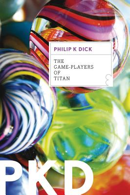 The Game-Players of Titan - Dick, Philip K