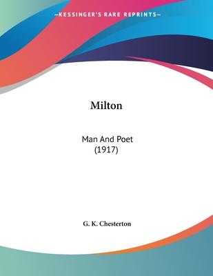 Milton: Man and Poet (1917) - Chesterton, G K
