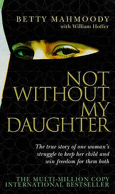 Not without My Daughter - Mahmoody, Betty