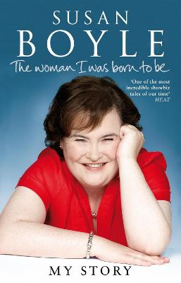 The Woman I Was Born to be - Boyle, Susan