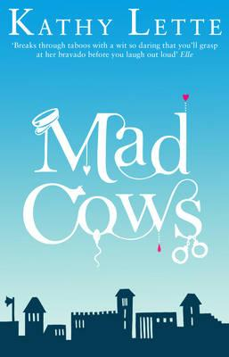 Mad Cows - Lette, Kathy