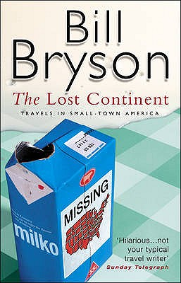 The Lost Continent: Travels in Small Town America - Bryson, Bill
