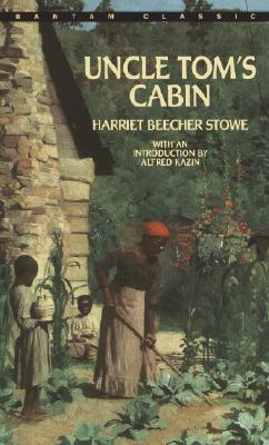 Uncle Tom's Cabin - Stowe, Harriet Beecher, Professor, and Kazin, Alfred (Introduction by)