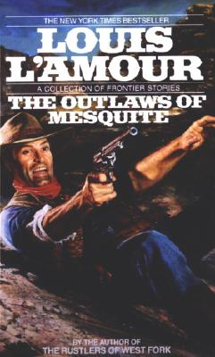 The Outlaws of Mesquite - L'Amour, Louis