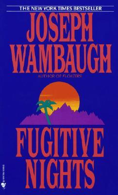 Fugitive Nights - Wambaugh, Joseph