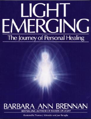Light Emerging: The Journey of Personal Healing - Brennan, Barbara Ann