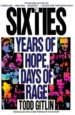 The Sixties: Years of Hope, Days of Rage - Gitlin, Todd, Professor