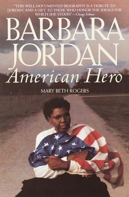 Barbara Jordan: American Hero - Rogers, Mary B