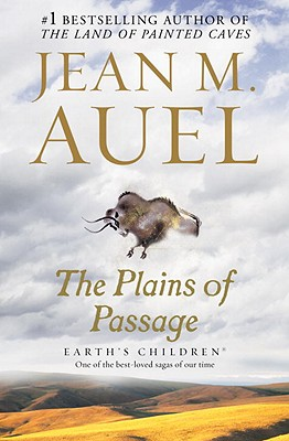 The Plains of Passage: Earth's Children - Auel, Jean M