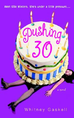 Pushing 30 - Gaskell, Whitney
