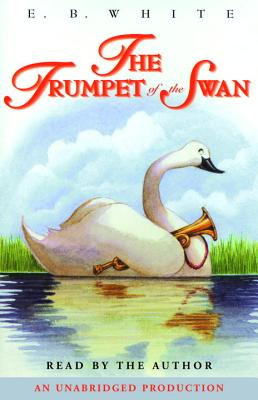 The Trumpet of the Swan - White, E B (Read by)