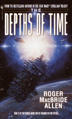 The Depths of Time - Allen, Roger MacBride
