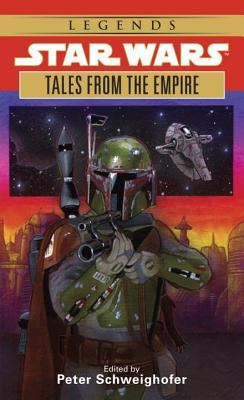 Star Wars Tales from the Empire: Stories from Star Wars Adventure Journal - Schweighofer, Peter (Introduction by)