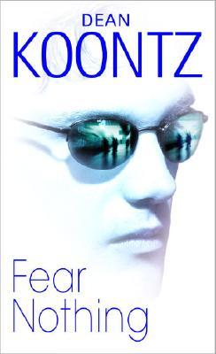 Fear Nothing - Koontz, Dean R