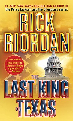 The Last King of Texas - Riordan, Rick